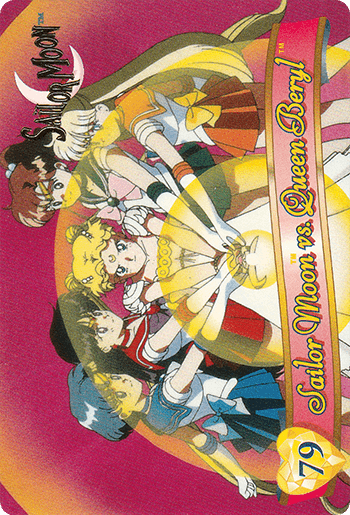 #79 Sailor Moon vs. Queen Beryl™ - Card Front.