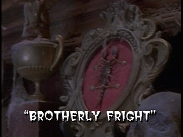 "Title Card for ""Brotherly Fright""."