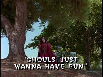 "Title Card for ""Ghouls Just Wanna Have Fun""."