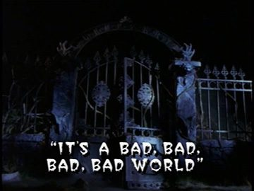 "Title Card for ""It's a Bad, Bad, Bad, Bad World""."
