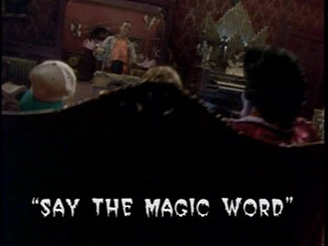 "Title Card for ""Say the Magic Word""."