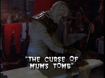 "Title Card for ""The Curse Of Mums Tomb""."