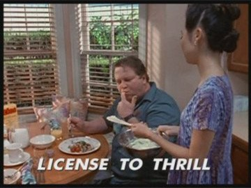 "Title Card for ""License to Thrill""."