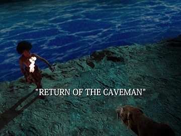 "Title Card for ""Return of the Caveman""."