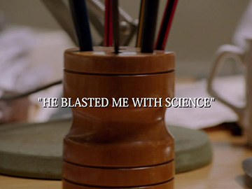 "Title Card for ""He Blasted Me With Science""."