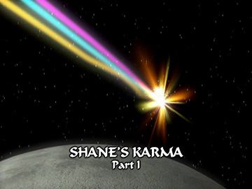 "Title Card for ""Shane's Karma Part I""."