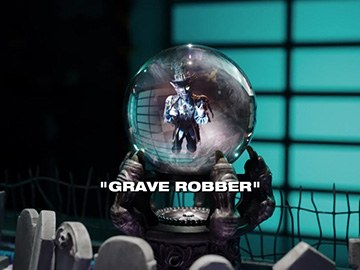"Title Card for ""Grave Robber""."