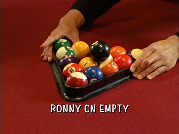 "Episode Title Card for ""Ronny on Empty"""