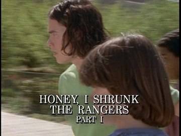 "Title Card for ""Honey, I Shrunk the Rangers Part I""."