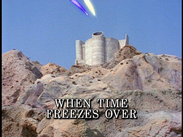 "Title Card for ""When Time Freezes Over""."